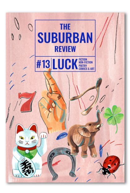 Cover of The Suburban Review 13: LUCK