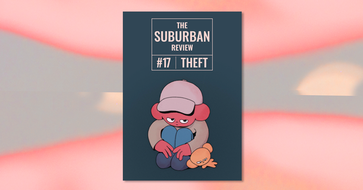 A copy of the the magazine sits on a hazy peach, gray, and pink background. The cover shows artwork 'Theft' by Tim Sta-Ana for The Suburban Review #17: THEFT. Above, the magazine's logo in a light pink against a dark navy background. A boy with vibrant pink skin and large circular ears poking out from under a pale-pink baseball cap sits with his legs curled up looking stand-offish, perhaps a bit guilty. Next to him rests a small orange plush toy or teddy, with similar big ears.