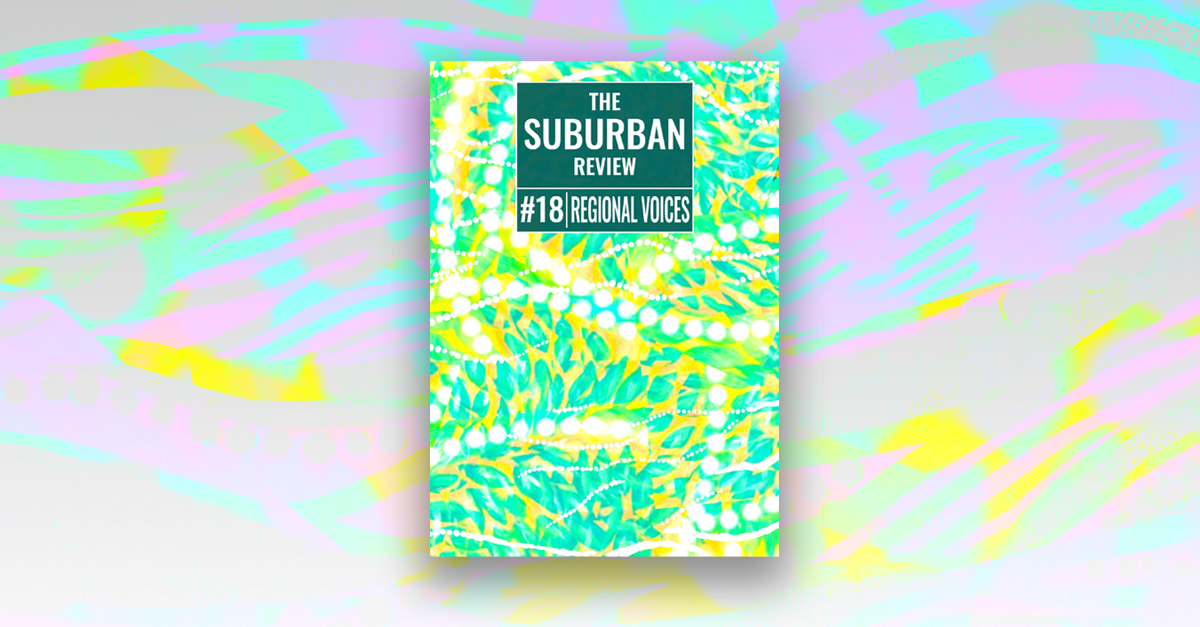 The cover of #18: REGIONAL VOICES sits on a pastel, patterned background. The image on the cover is 'Karkula' by Stephani Beck. It is a dense abstract pattern of vibrant green and aqua leaves splashed across a golden background. Lines of white dots flow across the image in different directions, the image evoking artist Stephani Beck's Indigenous heritage. The magazine logo and issue theme, which is Regional Voices, sit against a dark green background in the top third of the image.