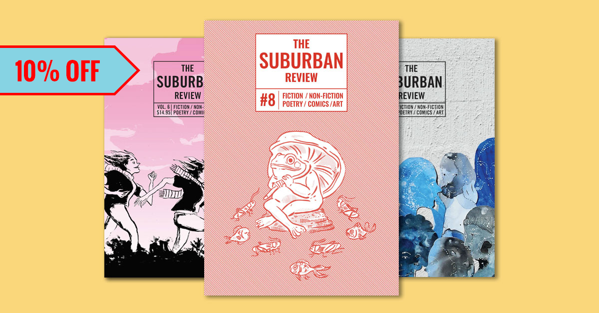 "A yellow background, with the covers of #6, #7, #8 of The Suburban Review laid out on partly overlapping each other, an arrow in the top right corner reads ""10% off"""