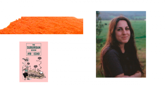 A collage of images, including the suburban review Issue 19 cover, a textured orange rectangle, and an image of Carly Candiloro. Carly has pale skin, long dark hair, and stands in front of a picturesque countryside of green grass and distant blue hills. Carly wears a dark coloured t-shirt and is smiling.