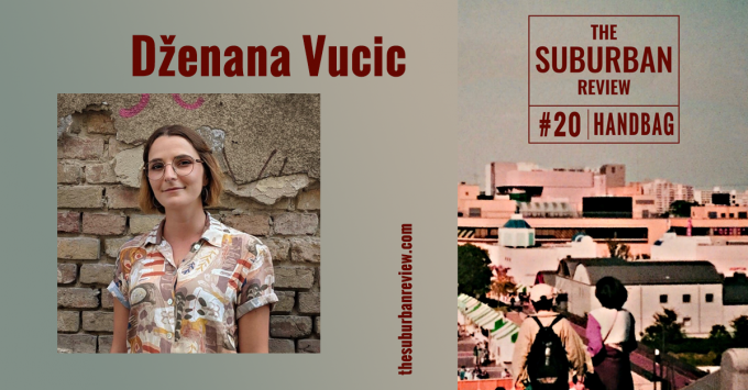 A photograph of Dženana is superimposed on top of an ombre grey background. She is standing against a haphazard brick wall and looking into the camera. Dženana is wearing wire-framed glasses and a loose shirt in earthy tones and abstract graphics. She is smiling serenely with creased eyes. On the right side is The Suburban Review #20 cover. Above the photograph is 'Dženana Vucic' spelled out in bold brown lettering. In the same font but aligned vertically and just off-centre is The Suburban Review's website URL.